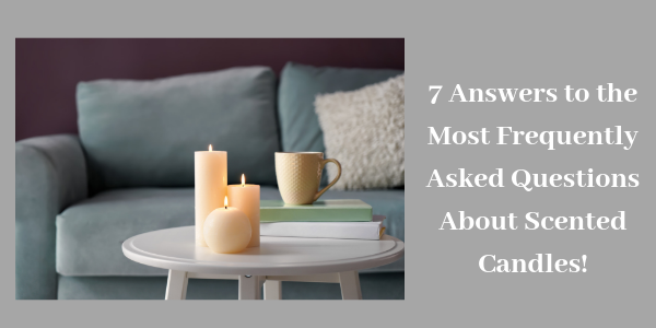 LIGHTHAUS: 7 Answers to the Most Frequently Asked Questions About Scented Candles!-Lighthaus Candle