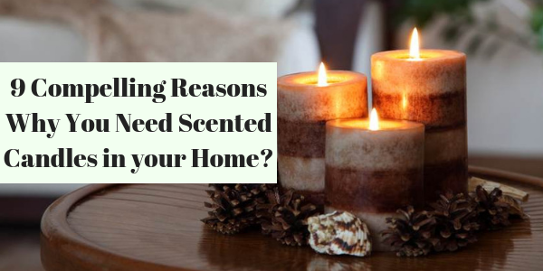 LIGHTHAUS : 9 Compelling Reasons Why You Need Scented Candles in Your Home-Lighthaus Candle