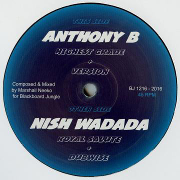 Anthony B / Nish Wadada / Marshall Neeko ‎– Highest Grade / Royal Salute