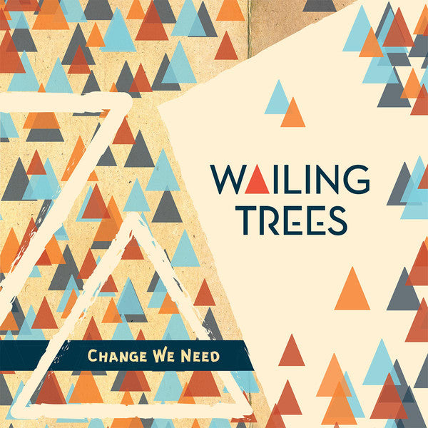 Wailing Trees ‎– Change We Need