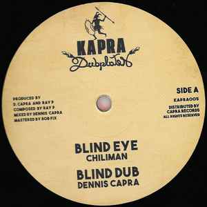 Chiliman, Dennis Capra, Old John, Ray P ‎– Blind Eye / Free Up