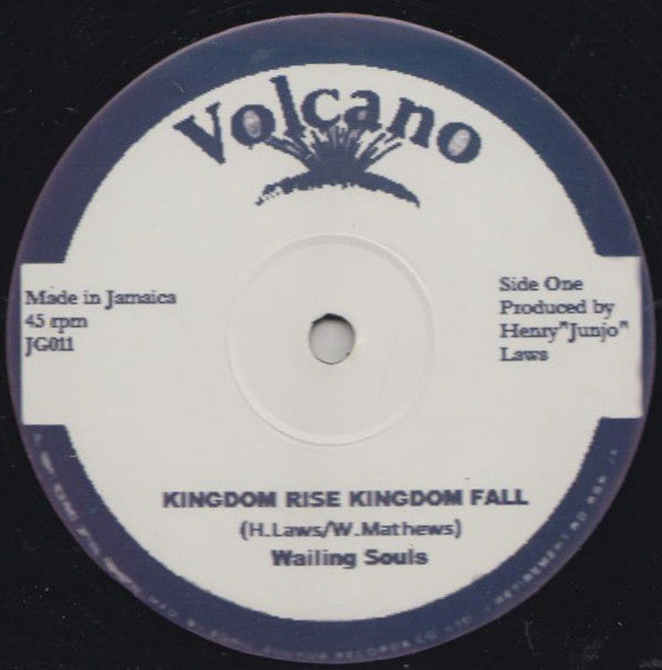 Wailing Souls ‎– Kingdom Rise Kingdom Fall / Ho What A Feeling