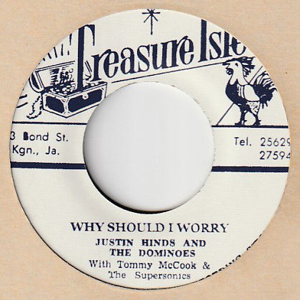 Justin Hinds & The Dominoes / Lynn Taitt With Tommy McCook & The Supersonics ‎– Why Should I Worry / Spanish Eyes