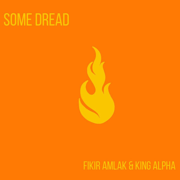 Fikir Amlak & King Alpha ‎– Some Dread
