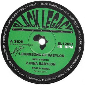 Keety Roots / Rootsy Rebel ‎– Dungeons Of Babylon / Inna Babylon