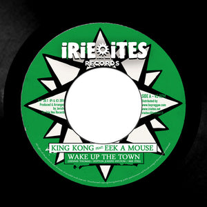 King Kong Feat. Eek-A-Mouse ‎– Wake Up The Town / Money Could A Buy