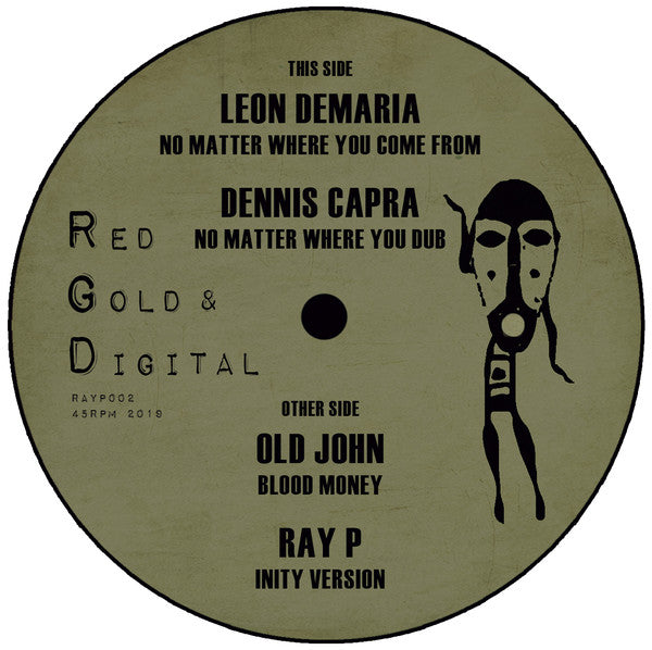 Leon Demaria, Dennis Capra, Old John, Ray P ‎– No Matter Where You Come From / Blood Money