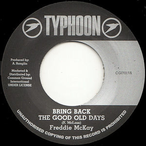 Freddie McKay ‎– Bring Back The Good Old Days