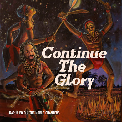 Rapha Pico & The Noble Chanters ‎– Continue The Glory
