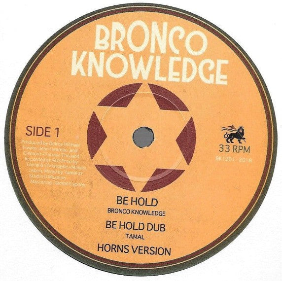 Bronco Knowledge ‎– Be Hold