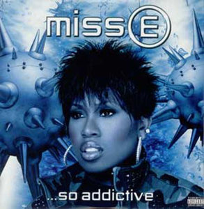 Missy Elliott ‎– Miss E ...So Addictive
