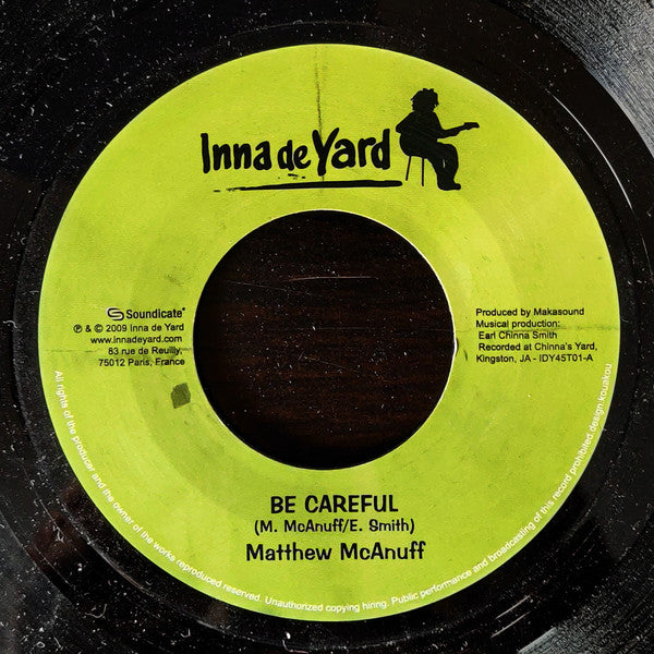 Matthew McAnuff / Derajah ‎– Be Careful / Who Yeah Yah
