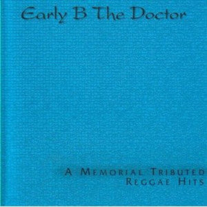 Early B The Doctor ‎– A Memorial Tributed