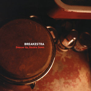 Breakestra ‎– Deuces Up, Double Down