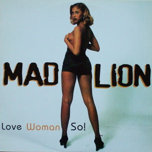 Mad Lion ‎– Love Woman So !