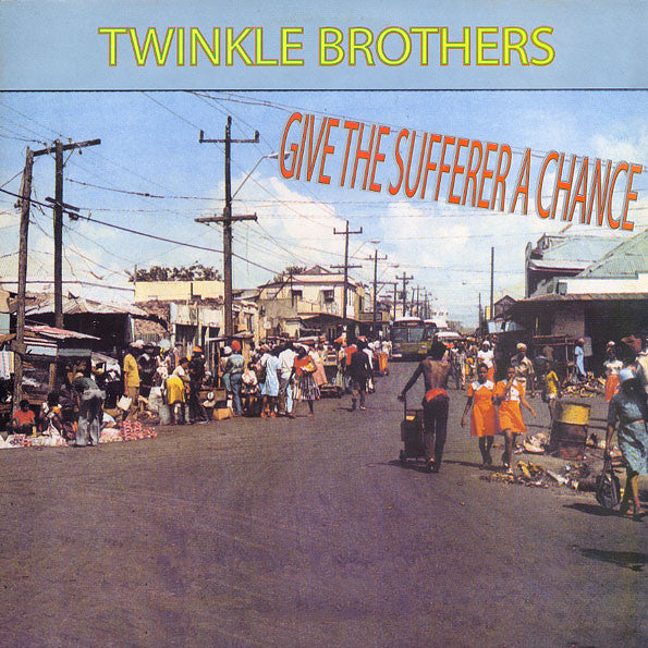 Twinkle Brothers ‎– Give The Sufferer A Chance