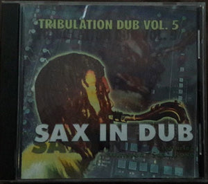 Winston Rose, Robert Tribulation ‎– Sax In Dub - Tribulation Dub Vol.5