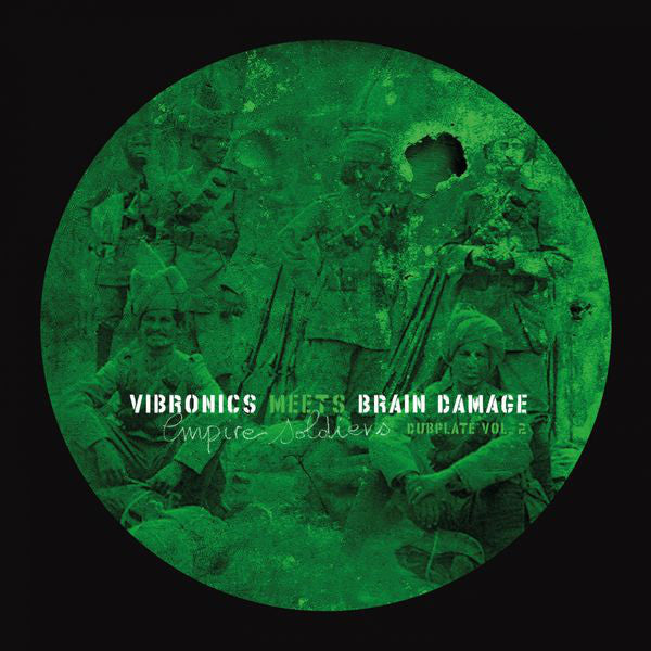 Vibronics, Brain Damage ‎– Vibronics Meets Brain Damage - Empire Soldiers Dubplate Vol 2