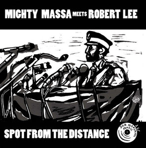 Mighty Massa Meets Robert Lee  ‎– Spot From The Distance