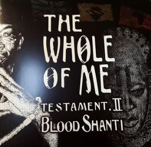Blood Shanti ‎– The Whole Of Me Testament II