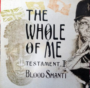 Blood Shanti ‎– The Whole Of Me Testament I