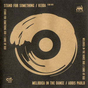 Keida / Addis Pablo / The Suns Of Dub ‎– Stand For Something / Dub / Melodica In The Dance / Dub