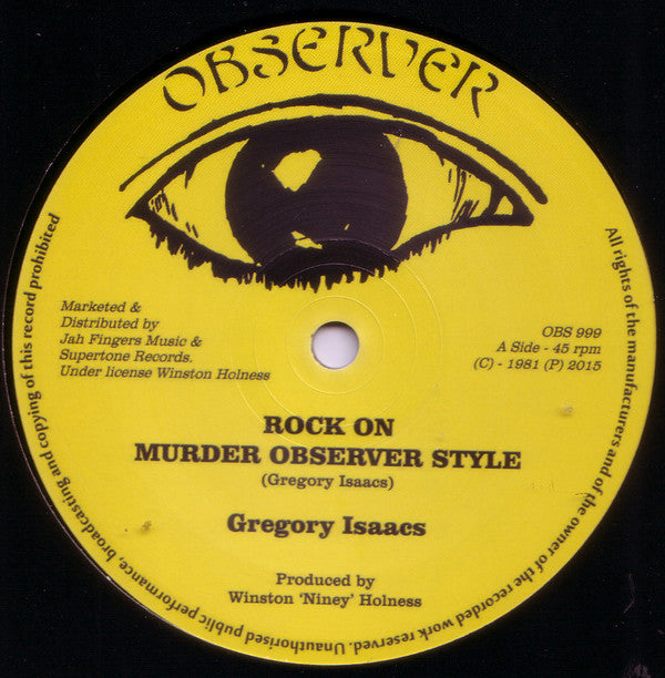 Gregory Isaacs / Dennis Brown & Dillinger ‎– Rock On (Murder Observer Style) / Jah Is Watching / Hustling