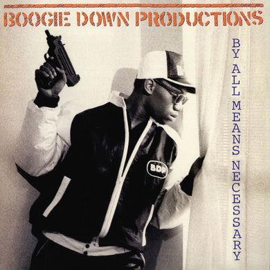 Boogie Down Productions ‎– By All Means Necessary