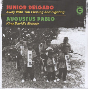 Junior Delgado / Augustus Pablo ‎– Away With You Fussing And Fighting / King David's Melody