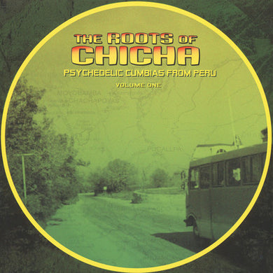 Various ‎– The Roots Of Chicha: Psychedelic Cumbias From Peru