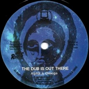 Alpha & Omega ‎– The Dub Is Out There