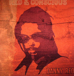 Danny Red ‎– Red And Conscious