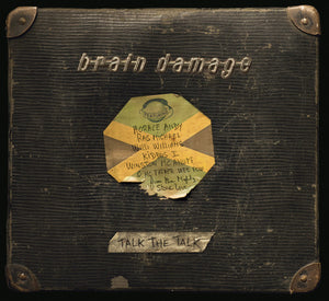 Brain Damage – Talk The Talk