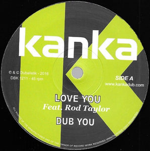 Kanka Feat. Rod Taylor ‎– Love You / Who Feels