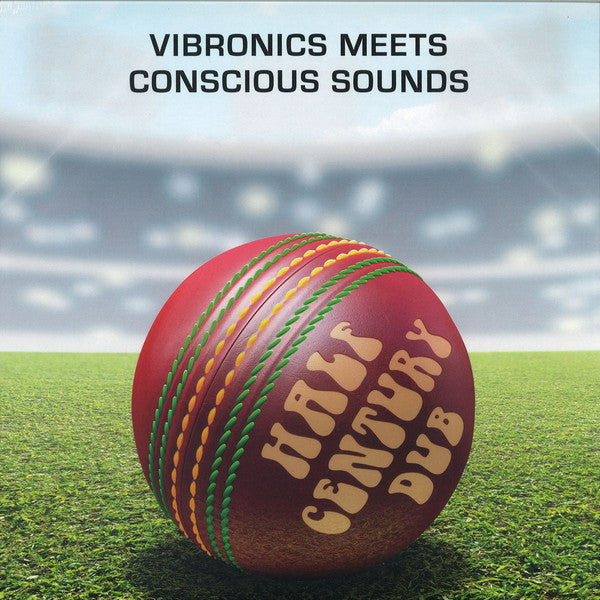 Vibronics Meets Conscious Sounds ‎– Half Century Dub (Five Decades In The Mix)