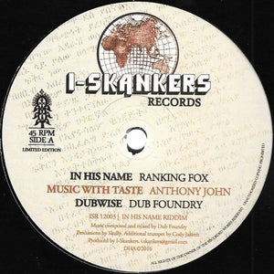 Ranking Fox, Anthony John, Dub Foundry, Yann Sax, Steppin Pablo ‎– In His Name / Music With Taste