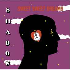 Shadow ‎– Sweet Sweet Dreams