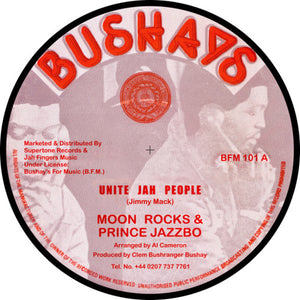 Moon Rocks & Prince Jazzbo ‎– Unite Jah People / Have No Fear