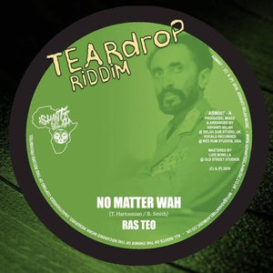 Teardrop Riddim - No Matter Wah / Free the Chains