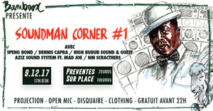 Soundman Corner #1 - Speng Bond / Dennis Capra / High Budub / Aziz Sound System Ft. Mad Joe / Open Mic - 09 Décembre 2017