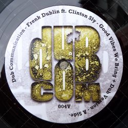 Frenk Dublin, Clinton Sly ‎– Good Vibes We Bring