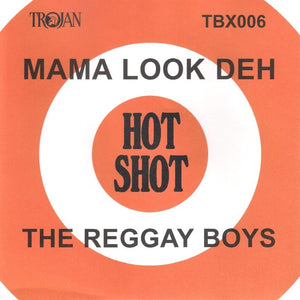 The Reggae Boys - Mama Look Deh  / The Soul Mates - Them Laugh And A Kiki
