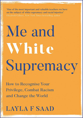 ME AND WHITE SUPREMACY by Layla Saad Sold Out