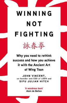 WINNING NOT FIGHTING by John Vincent