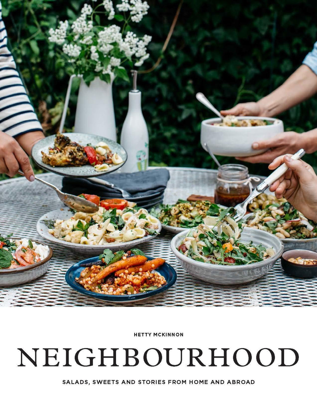 NEIGHBORHOOD Salads, Sweets and Stories from Home and Abroad by Hetty McKinnon - STIL Lifestyle