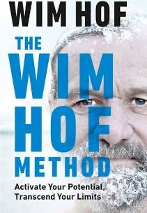 THE WIM HOF METHOD: Activate your potential, Transcend your limits BY WIM HOF