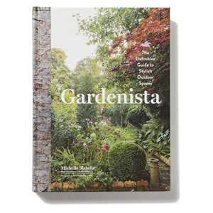 GARDENISTA - The Definitive Guide to Outdoor Spaces