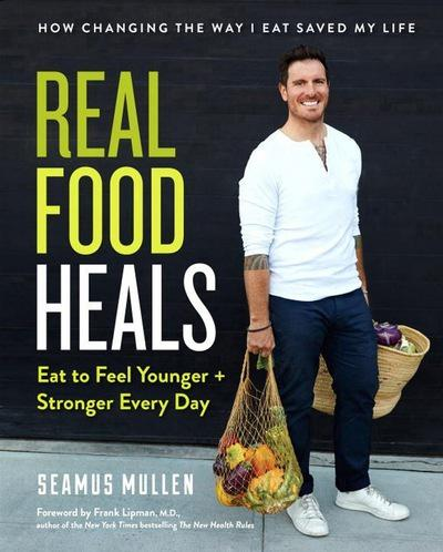 REAL FOOD HEALS by Seamus Mullen - STIL Lifestyle
