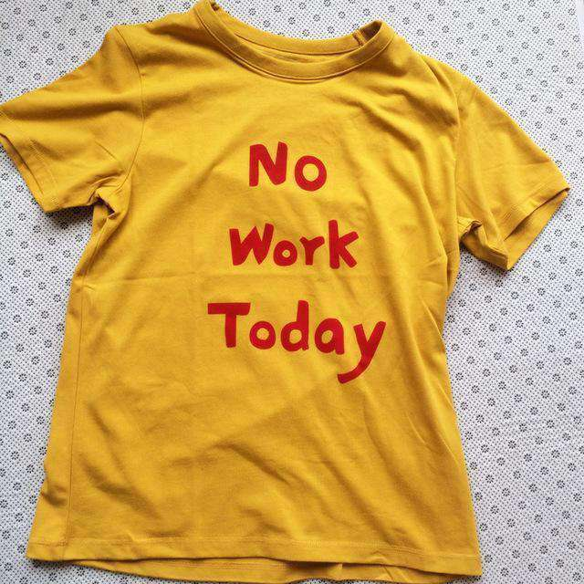 The No Work Today Tee