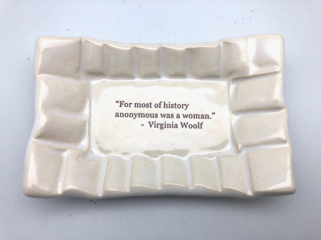 Lorraine Oerth For Most of History Anonymous Was a Woman Virginia Woolf Dish